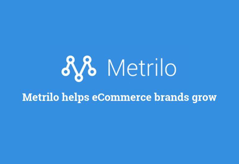 Metrilo helps eCommerce brands grow