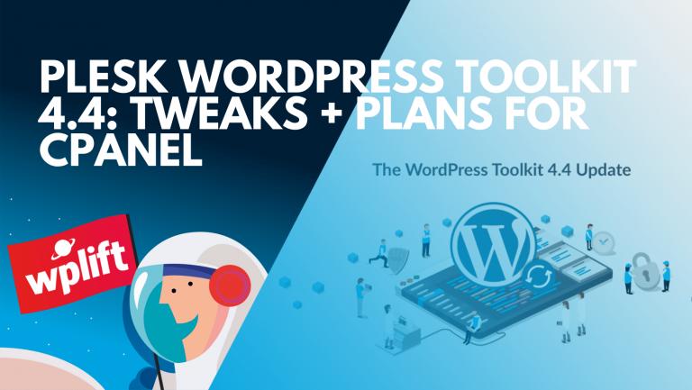 Plesk WordPress Toolkit 4.4: Tweaks + Plans for cPanel