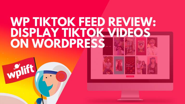 WP TikTok Feed Review: Display TikTok Videos on WordPress