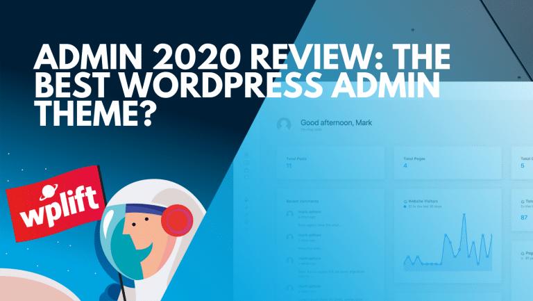 Admin 2020 Review: The Best WordPress Admin Theme?