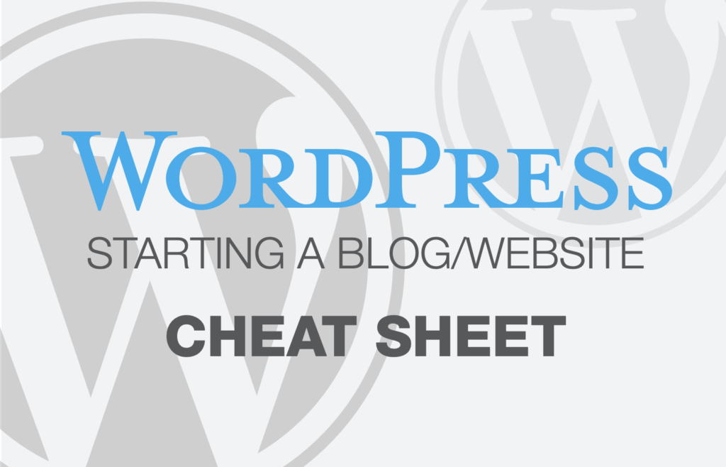 WordPress Starting a Blog/Website Cheat Sheet by Make a Website Hub (PDF)