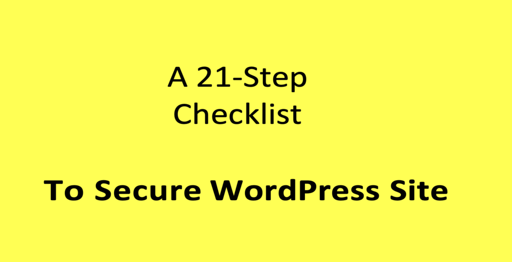 A 21-Step Checklist to Secure Your WordPress Site by WP Hacked Help (PDF)