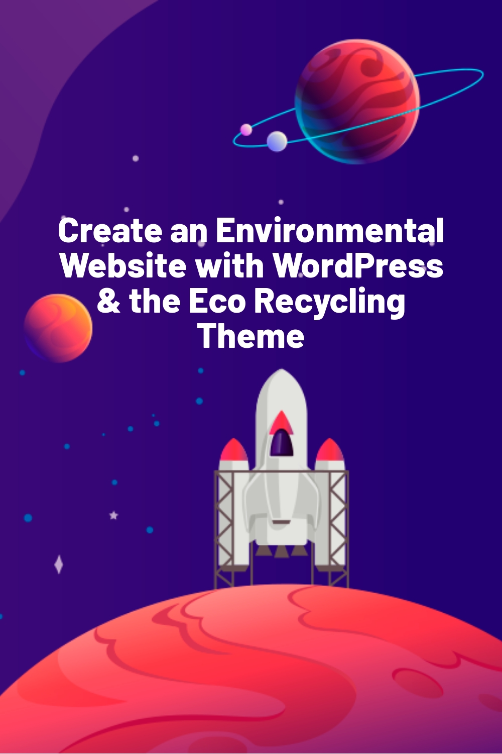 Create an Environmental Website with WordPress & the Eco Recycling Theme