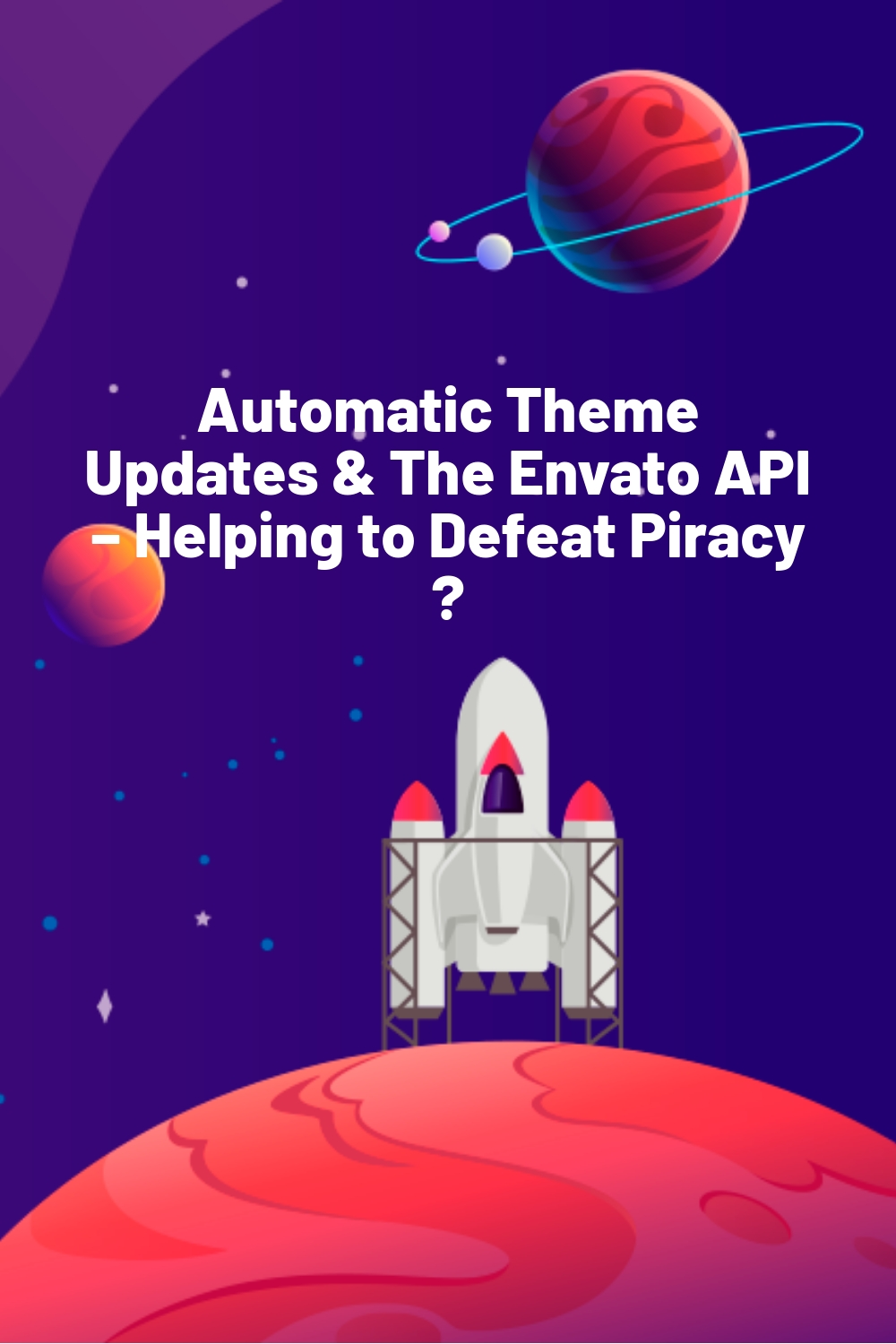 Automatic Theme Updates & The Envato API – Helping to Defeat Piracy ?