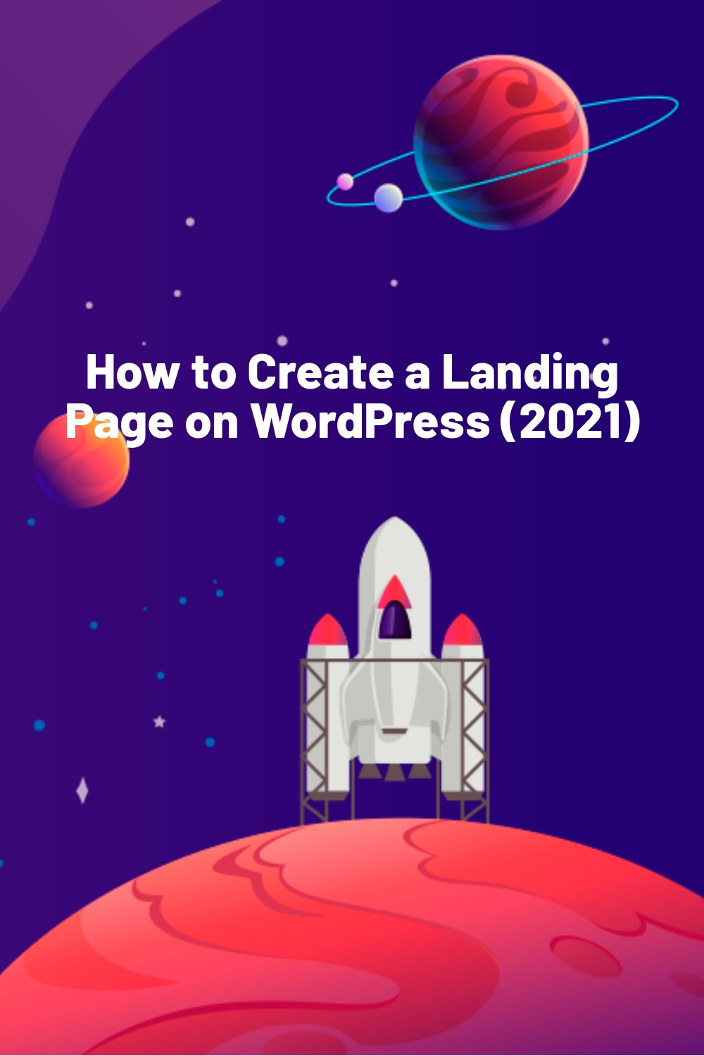 How to Create a Landing Page on WordPress (2021)
