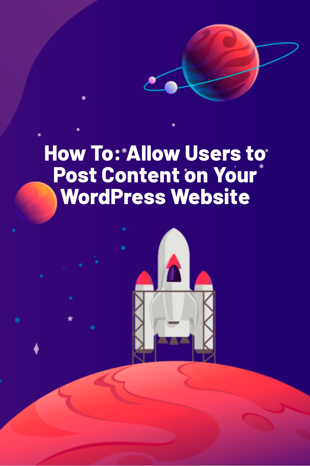 How To: Allow Users to Post Content on Your WordPress Website