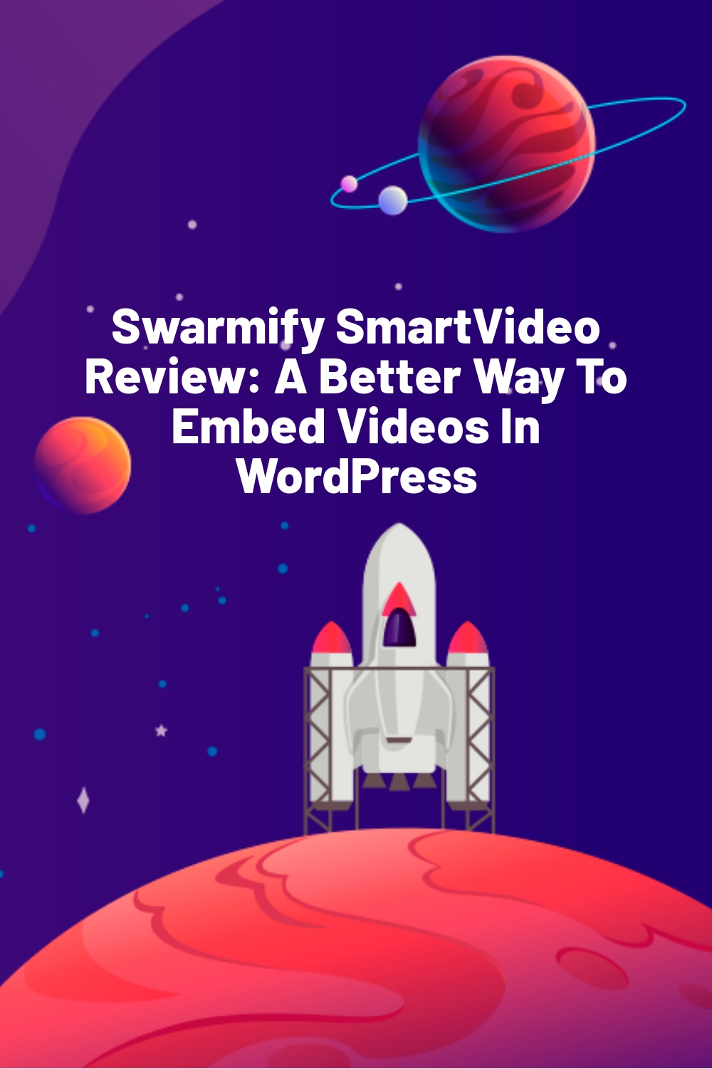 Swarmify SmartVideo Review: A Better Way To Embed Videos In WordPress