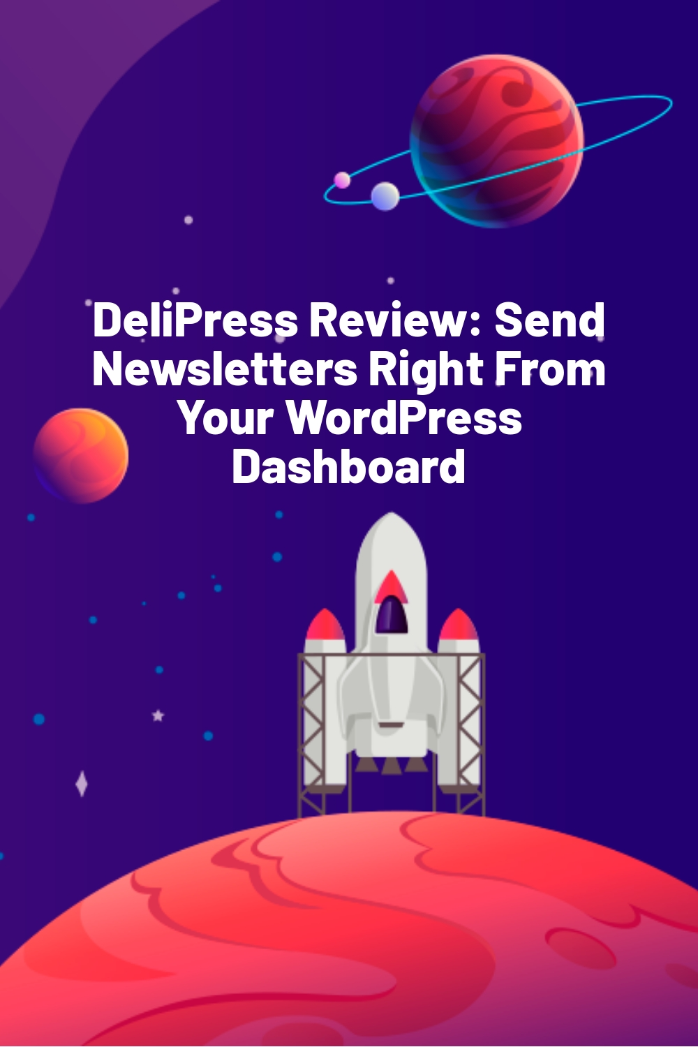 DeliPress Review: Send Newsletters Right From Your WordPress Dashboard