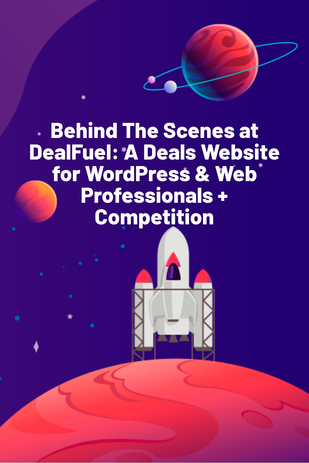 Behind The Scenes at DealFuel: A Deals Website for WordPress & Web Professionals + Competition