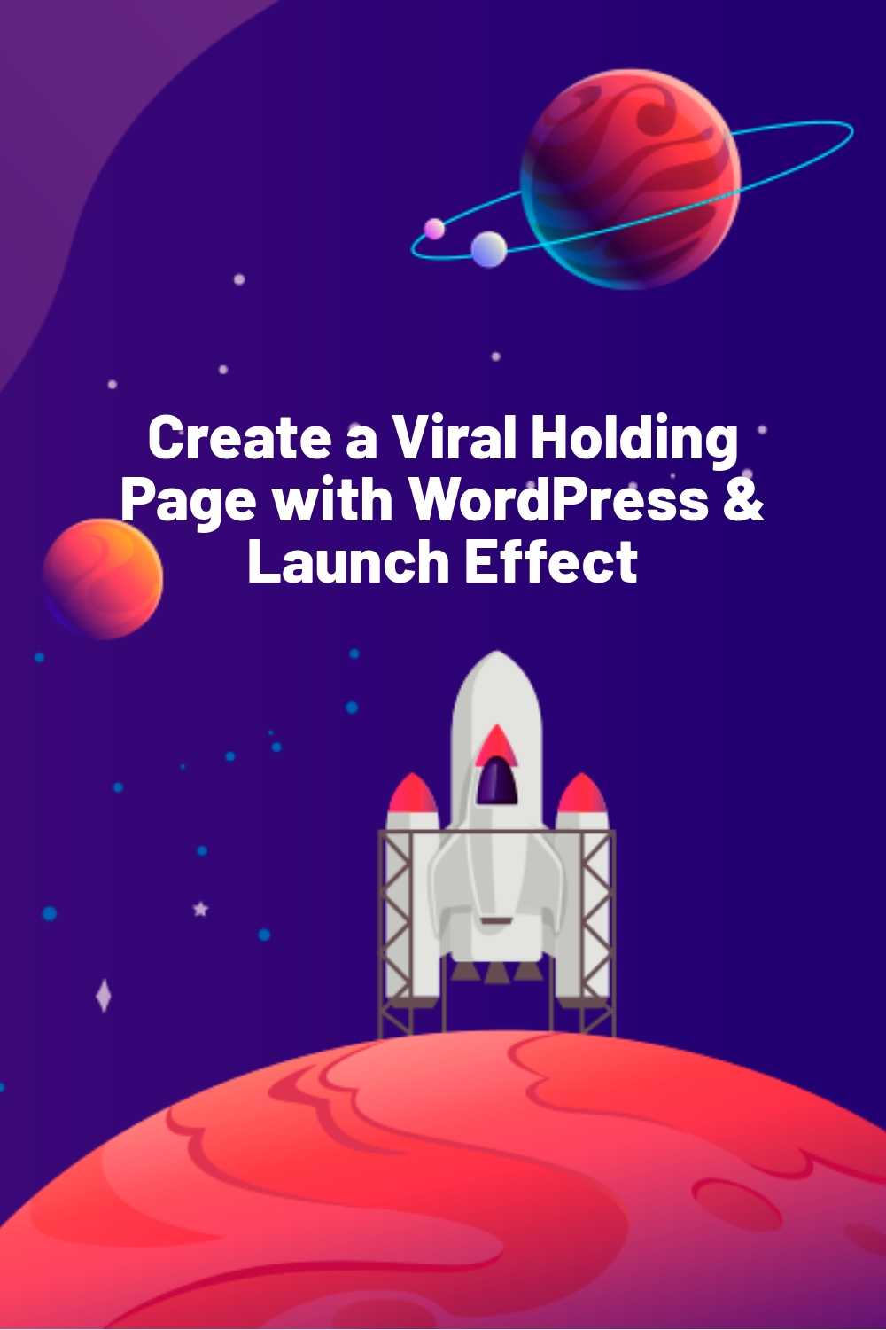 Create a Viral Holding Page with WordPress & Launch Effect