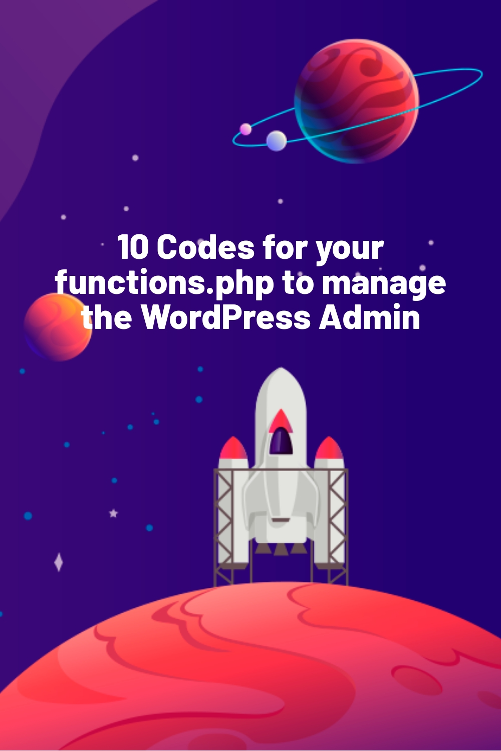 10 Codes for your functions.php to manage the WordPress Admin