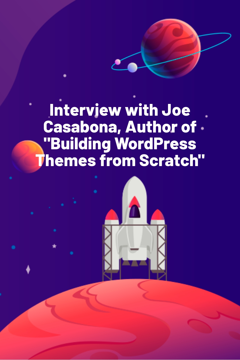 """Interview with Joe Casabona, Author of """"Building WordPress Themes from Scratch"""""""