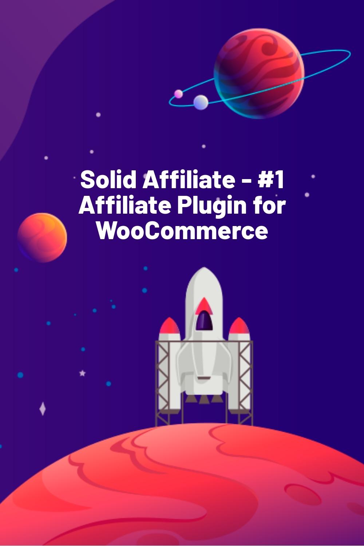 Solid Affiliate – #1 Affiliate Plugin for WooCommerce