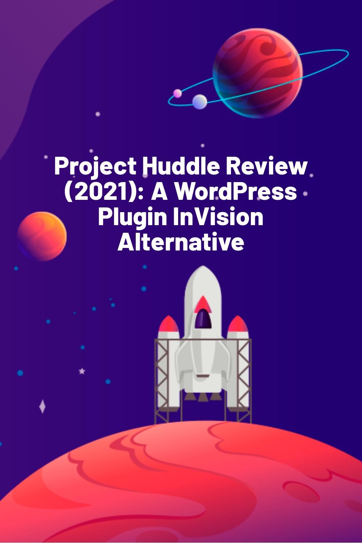 Project Huddle Review (2021): A WordPress Plugin InVision Alternative