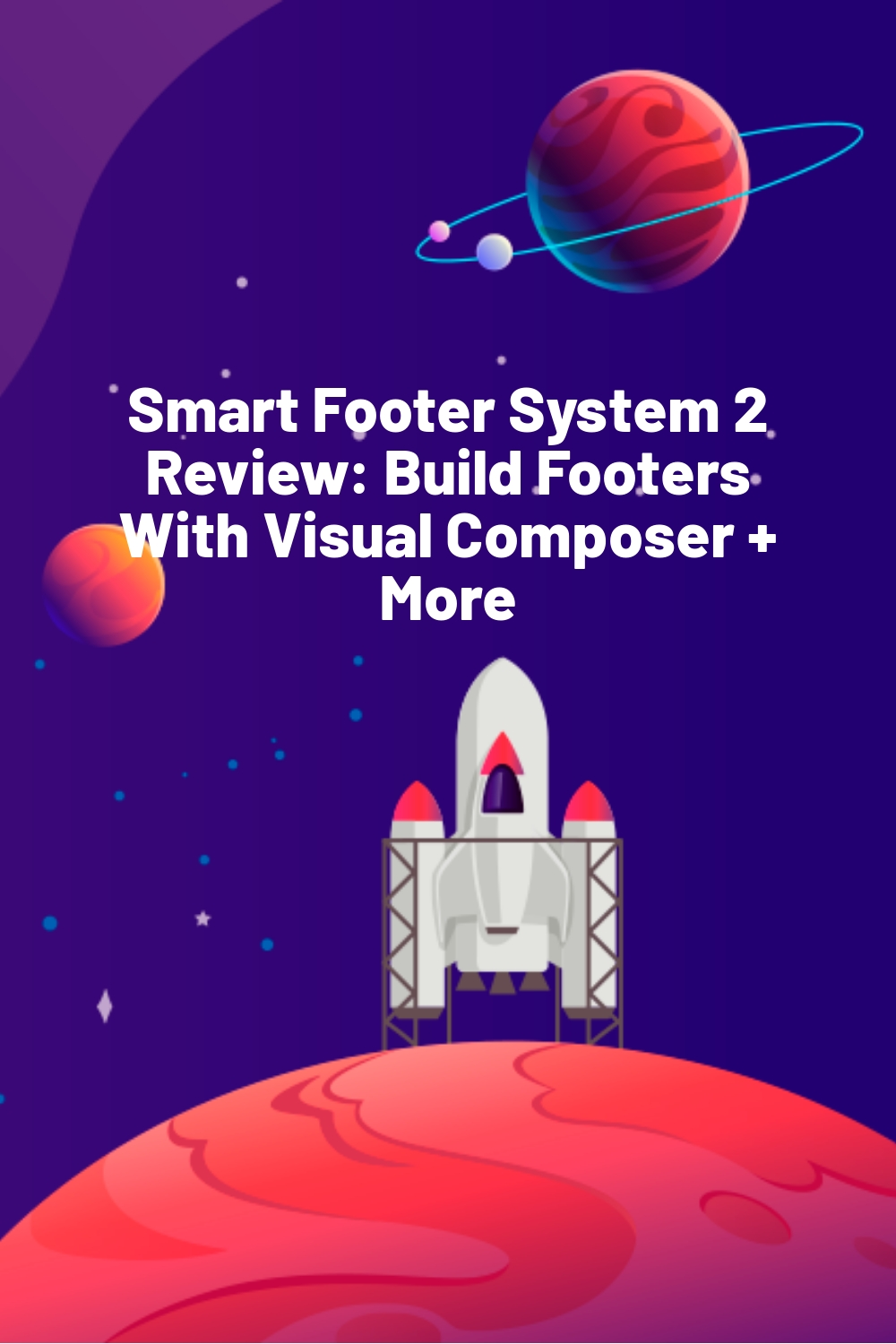 Smart Footer System 2 Review: Build Footers With Visual Composer + More