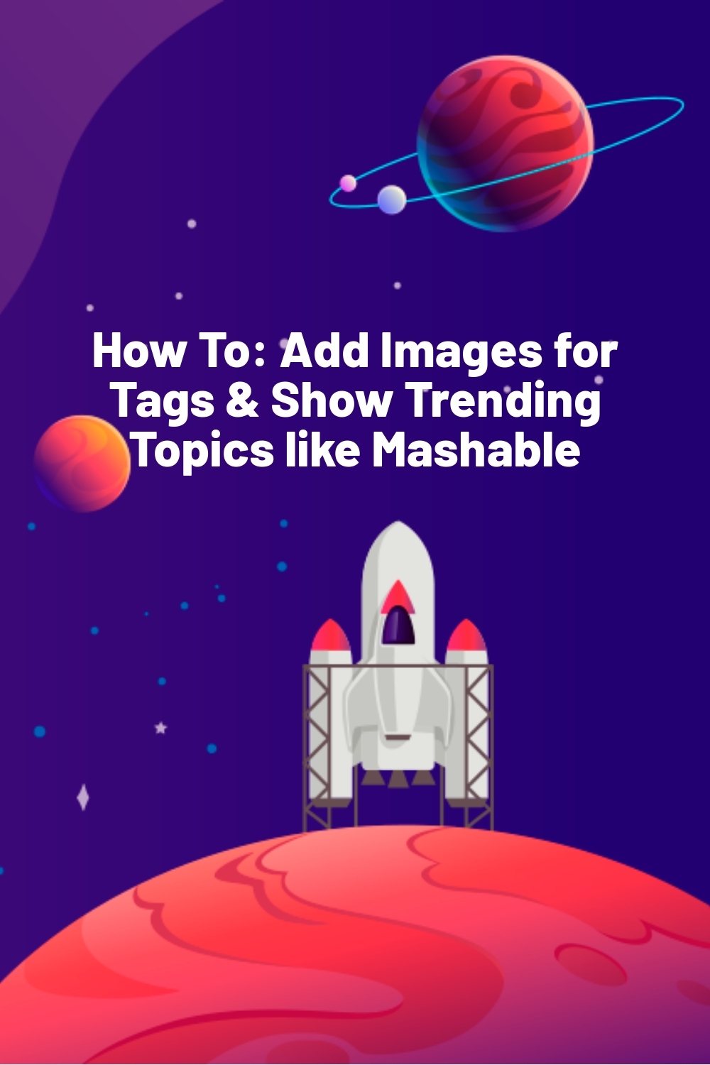 How To: Add Images for Tags & Show Trending Topics like Mashable