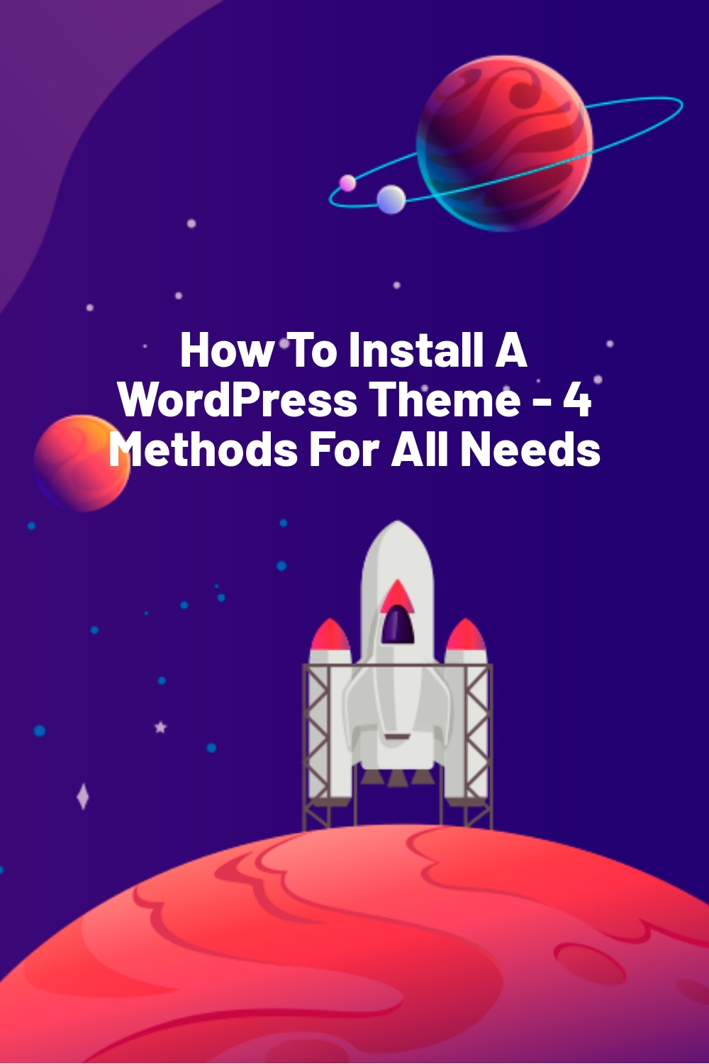 How To Install A WordPress Theme – 4 Methods For All Needs